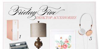 Friday Five Desk Accessories Victoria magazine