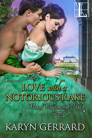 Love With a Notorious Rake by Karyn Gerrard