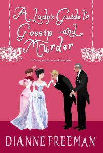 <em>A Lady's Guide to Gossip and Murder</em> by Dianne Freeman