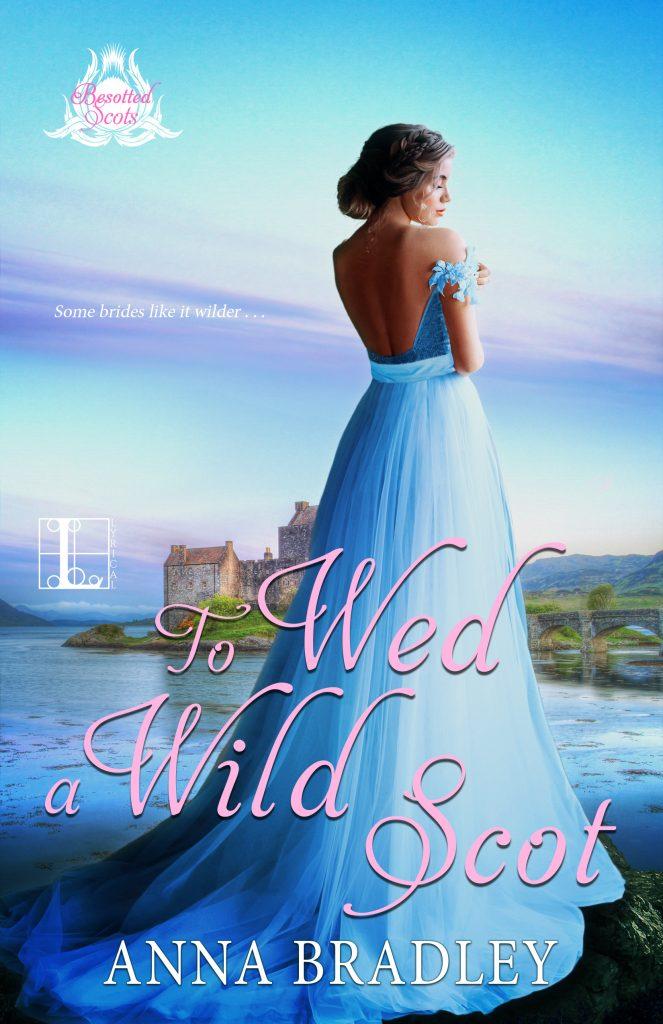 <em>To Wed a Wild Scot</em> by Anna Bradley